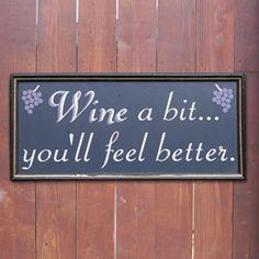 Wine a Bit...You'll Feel Better
