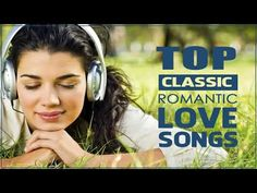 (1) The Best Love Songs Collection - Falling In Love Playlist - Great Love Songs Ever - YouTube