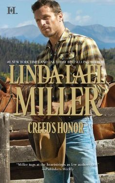 Creeds Honor ~ Linda Lael Miller Cowboy Romance Novel. Right up my alley.