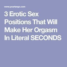 3 Erotic Sex Positions That Will Make Her Orgasm In Literal SECONDS
