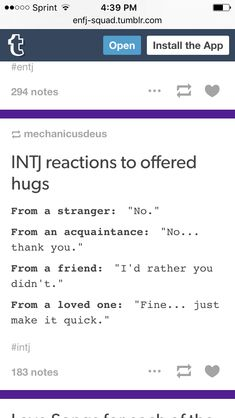 I'm an INFJ and this is so amazingly true for me. I absolutely despise hugs or any sort of affection shown through actions, even if it's from friends