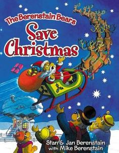 """The Berenstain Bears Save Christmas,"" by Stan & Jan Berenstain.   	 Thinking that the spirit of Christmas has been lost, Santa Bear disappears, until the Berenstain Bears show him that it still exists."