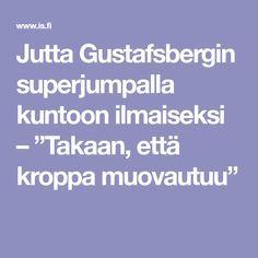 """Jutta Gustafsbergin superjumpalla kuntoon ilmaiseksi – """"Takaan, että kroppa muovautuu"""" Hiit, Gym Workouts, Healthy Living, Health Fitness, Wellness, Exercise, Smoothie, Juice, Core"""