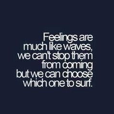 Love this analogy about feelings.