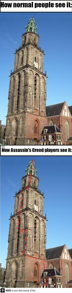 This is so true it's not even funny. Everything becomes a free running course. Assassins Creed perspective.