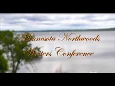 Welcome - Minnesota Northwoods Writers Conference - June 18-24, 2018