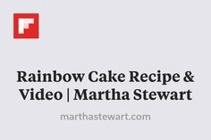 Rainbow Cake Recipe & Video   Martha Stewart http://flip.it/EDi9X