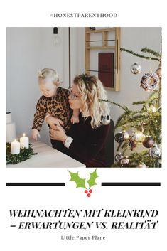 WEIHNACHTEN MIT KLEINKIND – ERWARTUNGEN VS. REALITÄT - Weihnachten gilt als die schönste Zeit im Jahr, andere behaupten, es sei die stressigste. Tatsache ist, dass sich Weihnachten von Grund auf verändert, wenn man Eltern wird. Baby, Expectation Vs Reality, Parents, Creative Ideas, Xmas, Kids, Nice Asses, Babies, Baby Humor