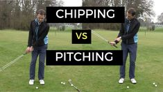 Chipping Vs Pitching