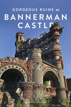Take a tour of the old Bannerman Castle. It's in New York!