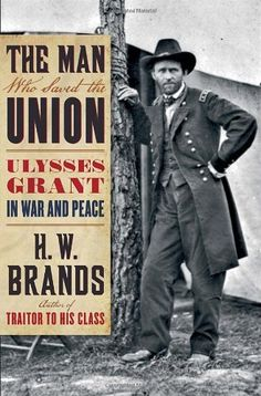 The Man Who Saved the Union: Ulysses Grant in War and Peace by H.W. Brands, http://www.amazon.com/dp/0385532415/ref=cm_sw_r_pi_dp_al2Xqb055WHTD
