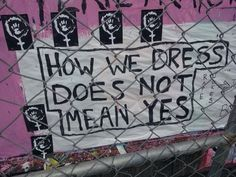 how we dress does not mean yes.