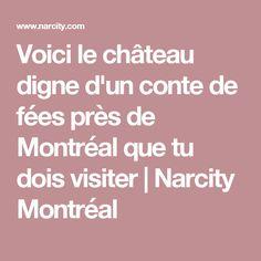 Voici le château digne d'un conte de fées près de Montréal que tu dois visiter | Narcity Montréal Conte, Voici, Travel, Homework, Viajes, Traveling, Trips, Tourism