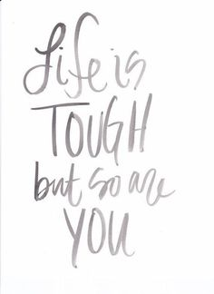 Motivation Monday: Life is Tough but So Are You Cute Quotes, Great Quotes, Quotes To Live By, Life Is Tough Quotes, You Are Strong Quotes, Happy Quotes, Girl Power Quotes, Success Quotes, Quote Life