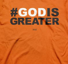 Christian T-Shirt Shop - God Is Greater T-Shirt Use this bold Christian tee to start a life-changing trend. Hashtags come and go but #GODISGREATER and will never fail us or fade away. God is greater than any problem, failed plan, debt, disease, army or mountain standing in your way. Luke 1:37 reminds of the great promise – with God nothing is impossible!