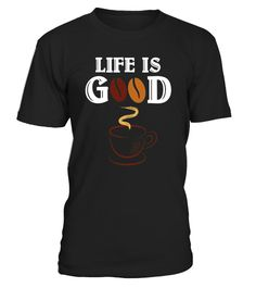 "# Life Is Good Coffee Lover T-Shirt Cup of Coffee Beans .  Special Offer, not available in shops      Comes in a variety of styles and colours      Buy yours now before it is too late!      Secured payment via Visa / Mastercard / Amex / PayPal      How to place an order            Choose the model from the drop-down menu      Click on ""Buy it now""      Choose the size and the quantity      Add your delivery address and bank details      And that's it!      Tags: Put your humor mode on with…"