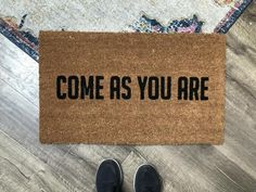 Come As You Are Doormat / Rude Doormat / Funny Doormat / Front Door Mat Front Door Mats, Front Door Signs, Front Door Decor, Front Porch, Funny Welcome Signs, Funny Signs, Weathered Paint, Modern Architecture Design, Funny Doormats