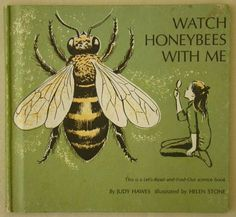Vintage Bee & Beehives - Bee Decor — The Beehive Shoppe Vintage Book Covers, Vintage Books, Bee Book, I Love Bees, Bee Skep, Vintage Bee, Bee Art, All Nature, Save The Bees