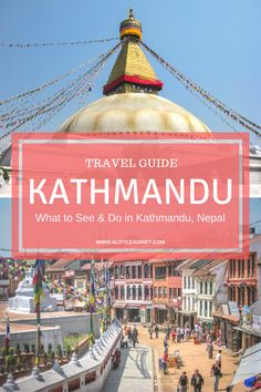 A travel guide on what to see and do in Kathmandu, Nepal