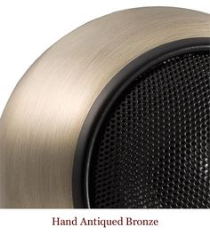 Hand Antiqued Bronze finish on Orb Audio speaker proudly made in USA. These speakers are perfect for any home theater and surround sound system.