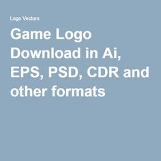 Game Logo Download in Ai, EPS, PSD, CDR and other formats