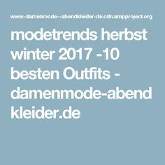 modetrends herbst winter 2017 -10 besten Outfits - damenmode-abendkleider.de