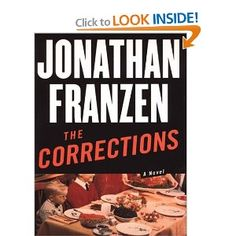 """In my recent re-read of Jonathan Franzen's The Corrections, I made it a point to note all of the times """"corrections"""" (or a close derivation) appeared in the text. Jonathan Franzen, Jonathan Safran Foer, Love Me Again, Books You Should Read, Best Poems, It Hurts Me, National Book Award, Collection Of Poems, Dysfunctional Family"""