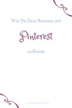 Mit Hilfe von Pinterest füllt sich Deine E-Mail-Liste quasi automatisch und Dein Business wächst