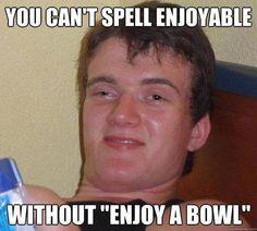 You Can't Spell Enjoyable - Marijuana Memes