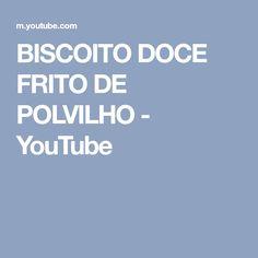 BISCOITO DOCE FRITO DE POLVILHO - YouTube