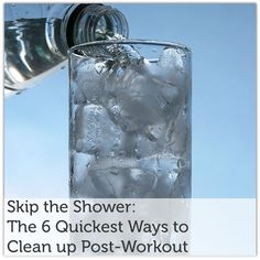 Skip the Shower: The 6 Quickest Ways to Clean up Post-Workout