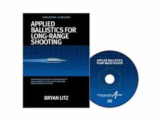 By Bryan Litz. A great book explaining the technical side long-range shooting.