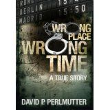 Wrong Place Wrong Time (Kindle Edition)By David P Perlmutter