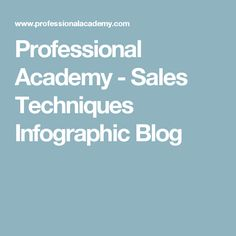 Professional Academy - Sales Techniques Infographic Blog