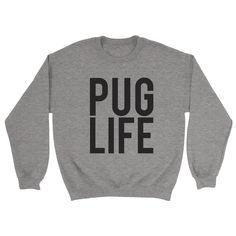 Pug Life Sweatshirt - https://shirtified.co.uk/product/pug-life-sweatshirt/