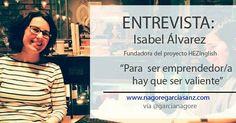 http://nagoregarciasanz.com/isabel-alvarez-hezinglish-para-emprender-hay-que-ser-valiente/