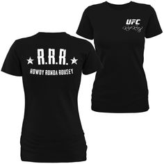 Rowdy Ronda Rousey shirt. I want them all!!