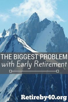 The biggest problem with early retirement is the lack of long-term goals. #earlyretire