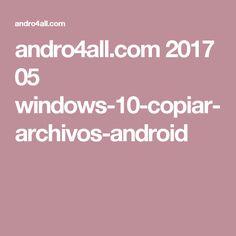 andro4all.com 2017 05 windows-10-copiar-archivos-android