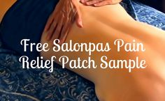 Get effective pain relief from Salonpas Patches! Send away for a free 2-count sample.