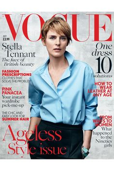 Landing her fourth cover of Vogue UK, Stella Tennant graces the July 2015 cover of the British glossy wearing a blue shirt and black pants. Stella first covered the fashion bible in sporting a Vogue Magazine Covers, Fashion Magazine Cover, Fashion Cover, Vogue Covers, Vogue Uk, Vogue Paris, Modern Short Hairstyles, Summer Hairstyles, Short Hair Styles