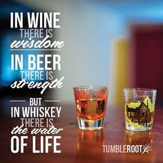 In wine there is wisdom in beer there is strength, but in whiskey there is the w., Food And Drinks, In wine there is wisdom in beer there is strength, but in whiskey there is the water of life. Scotch Whiskey, Bourbon Whiskey, Whisky Bar, Bar Quotes, Drunk Quotes, Wine Quotes, Whiskey Quotes, Alcohol Quotes, Alcohol Memes