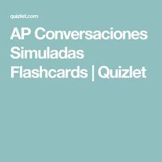 AP Conversaciones Simuladas Flashcards   Quizlet