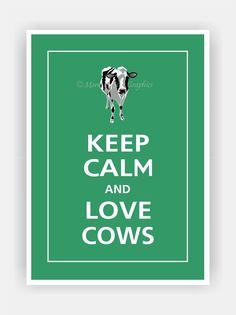 Keep Calm and LOVE COWS Print