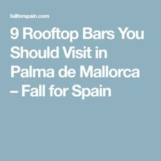 9 Rooftop Bars You Should Visit in Palma de Mallorca – Fall for Spain