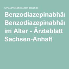 Benzodiazepinabhängigkeit im Alter - Ärzteblatt Sachsen-Anhalt