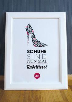 ♥Schuhe sind Rudeltiere♥   Ein Paar Schuhe ganz allein, weiß jede Frau das kann nicht sein! Man braucht Schwarze, Gelbe, Grüne, Rote, Hohe, Fl...