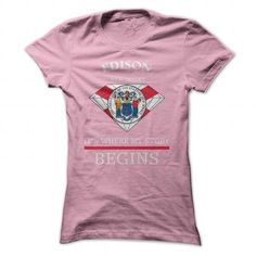Edison - New Jersey Its Where My Story Begins ! Ver 5 - #sister gift #bridal gift. ADD TO CART => https://www.sunfrog.com/Holidays/Edison--New-Jersey-Its-Where-My-Story-Begins-Ver-5-LightPink-46401927-Guys.html?68278