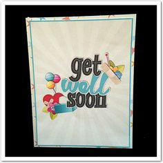 Get Well Soon Card - Kit is Get Well Soon Soon by Meagan's Creations.