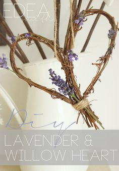 DIY :: LAVENDER & WILLOW HEART - EASY TO MAKE AND LOOK BEAUTIFUL. GREAT FOR WEDDINGS AND HOME DECOR. READ HERE >>> WWW.EDEA-SMITH.CO.UK